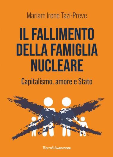 Mariam Irene Tazi-Preve, Il fallimento della famiglia nucleare
