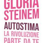 #branidaleggere,  Autostima di Gloria Steinem